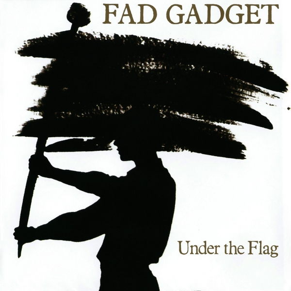 Fad Gadget Under the Flag cover art