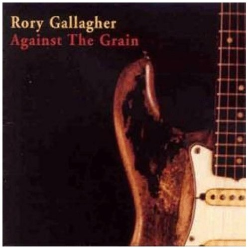 Rory Gallagher Against the Grain cover art