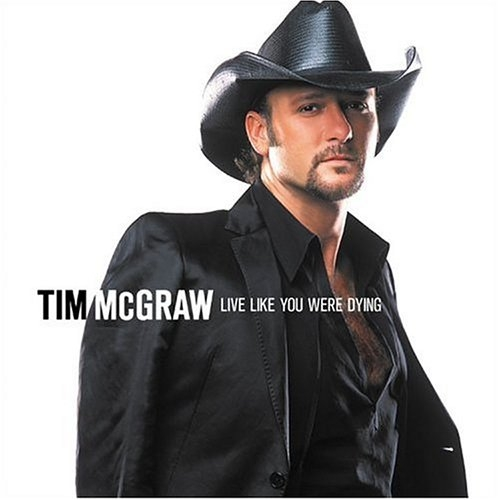 Tim McGraw Live Like You Were Dying cover art
