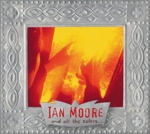 Ian Moore And All the Colors... cover art