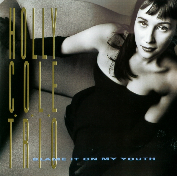 Holly Cole Trio Blame It on My Youth Cover Art