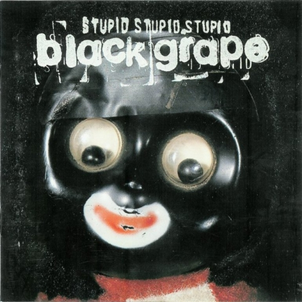 Black Grape Stupid Stupid Stupid cover art