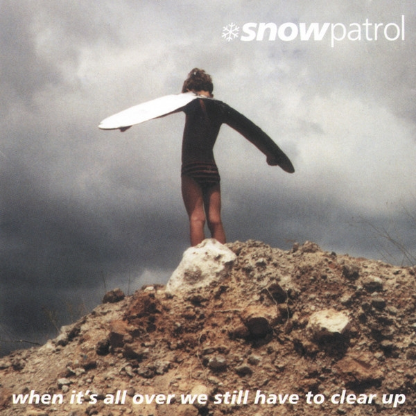 Snow Patrol When It's All Over We Still Have to Clear Up cover art