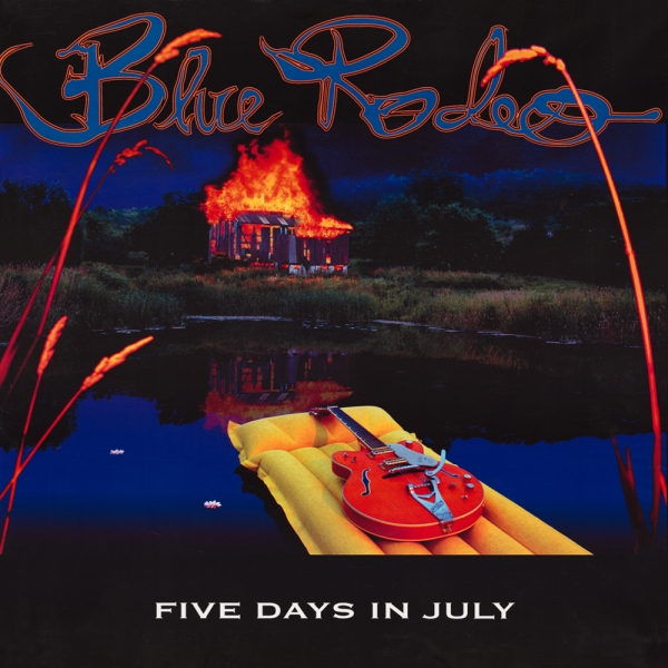 Blue Rodeo Five Days in July cover art