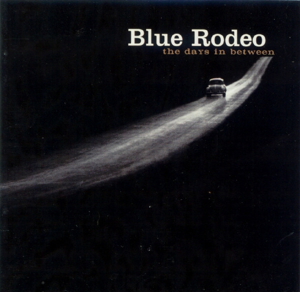 Blue Rodeo The Days in Between cover art
