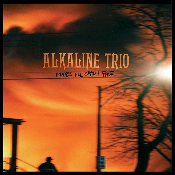 Alkaline Trio Maybe I'll Catch Fire cover art