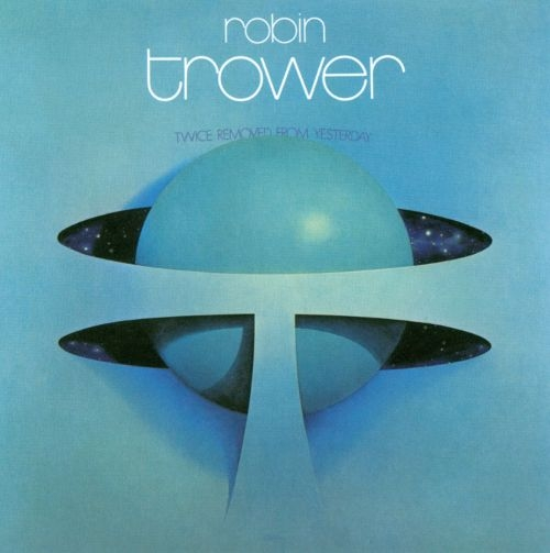 Robin Trower Twice Removed From Yesterday cover art