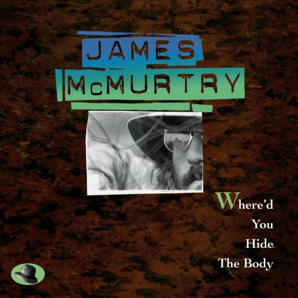 James McMurtry Where'd You Hide the Body Cover Art