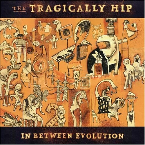 The Tragically Hip In Between Evolution cover art