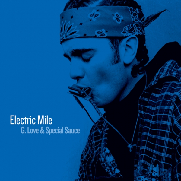 G. Love & Special Sauce Electric Mile cover art