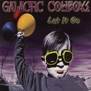 Galactic Cowboys Let It Go cover art