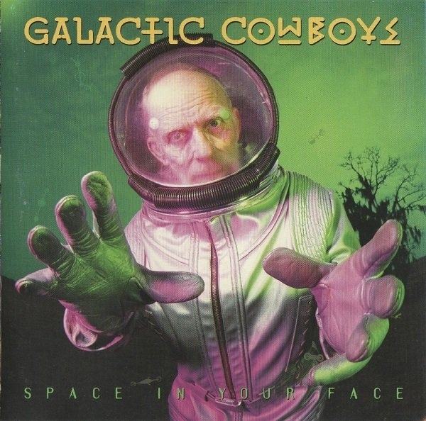 Galactic Cowboys Space in Your Face Cover Art