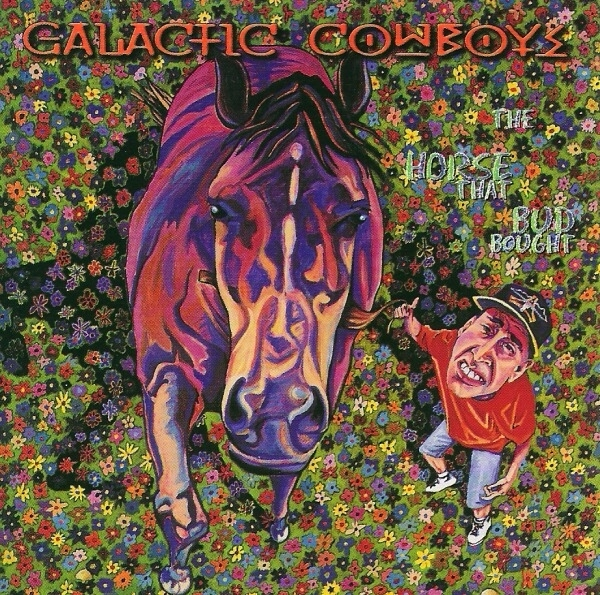 Galactic Cowboys The Horse That Bud Bought cover art