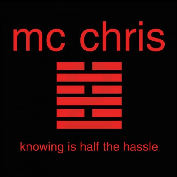 mc chris Knowing Is Half the Hassle cover art