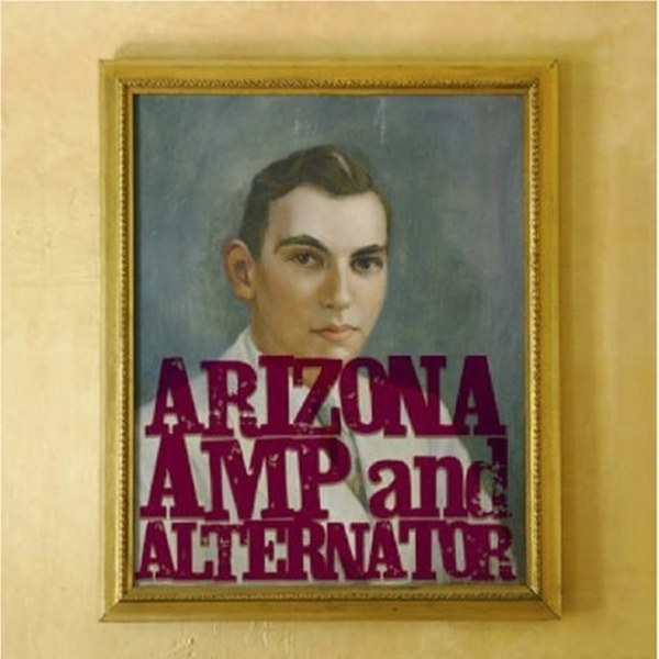 Arizona Amp and Alternator Arizona Amp and Alternator cover art