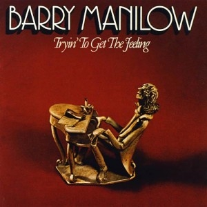 Barry Manilow Tryin' to Get the Feeling cover art