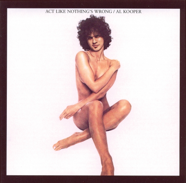 Al Kooper Act Like Nothing's Wrong Cover Art