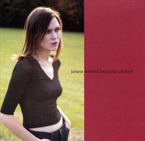 Juliana Hatfield Beautiful Creature cover art