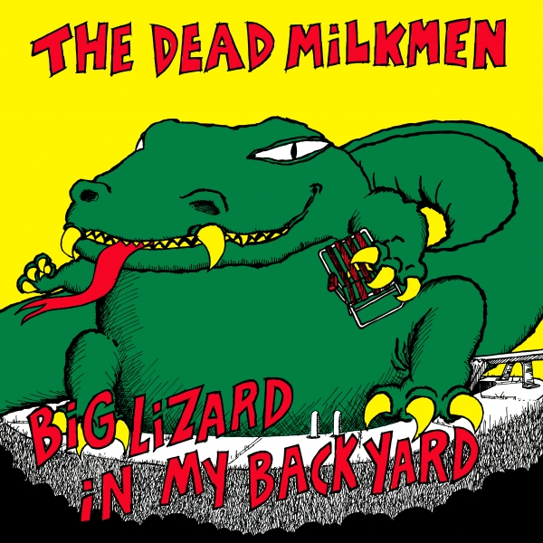 The Dead Milkmen Big Lizard in My Backyard cover art