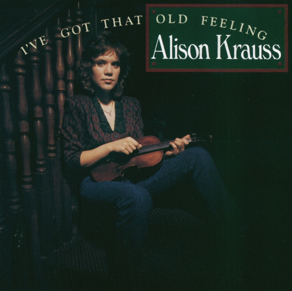 Alison Krauss I've Got That Old Feeling Cover Art