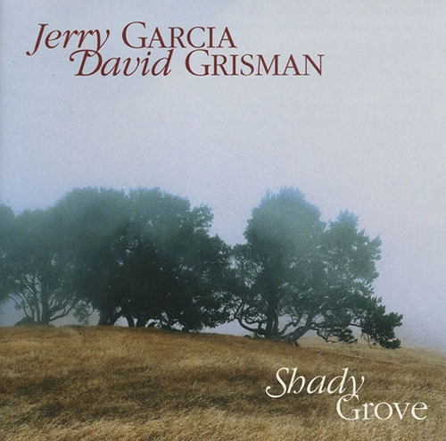 Jerry Garcia & David Grisman Shady Grove Cover Art