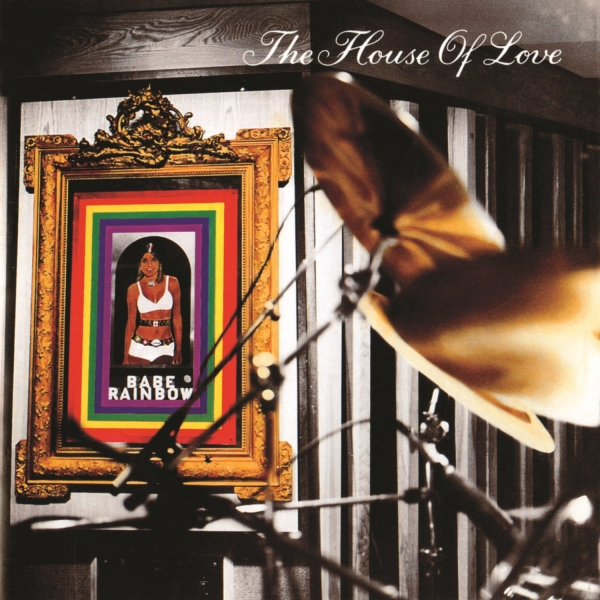 The House of Love Babe Rainbow cover art