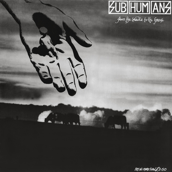Subhumans From the Cradle to the Grave cover art