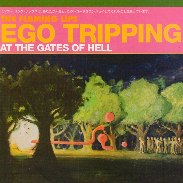 The Flaming Lips Ego Tripping at the Gates of Hell Cover Art