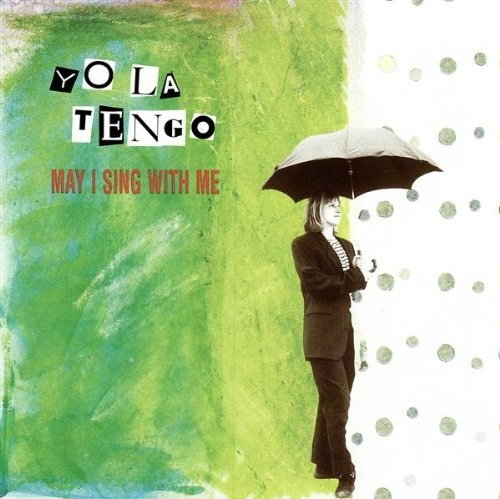 Yo La Tengo May I Sing With Me Cover Art