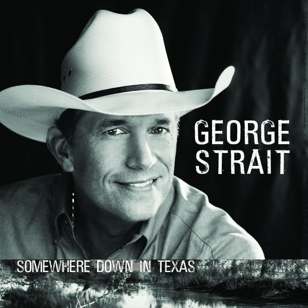 George Strait Somewhere Down in Texas Cover Art