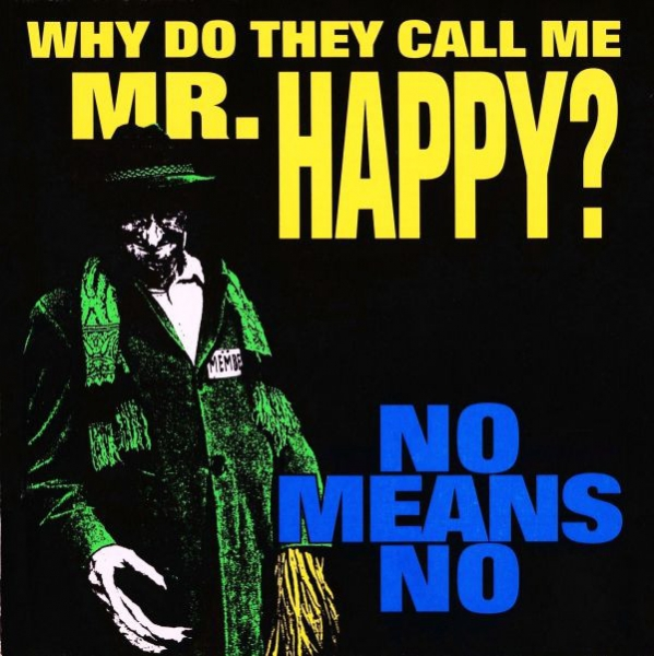 NoMeansNo Why Do They Call Me Mr. Happy? Cover Art
