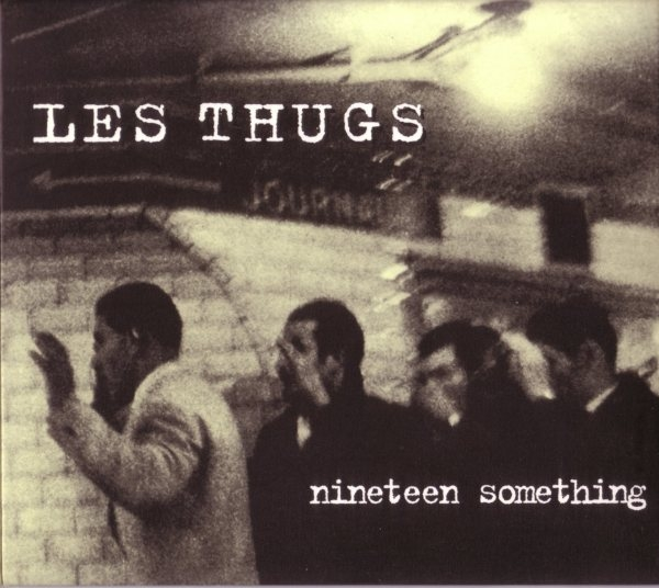 Les Thugs Nineteen Something cover art