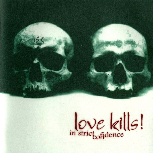 In Strict Confidence Love Kills! cover art