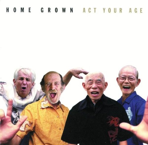 Home Grown Act Your Age cover art