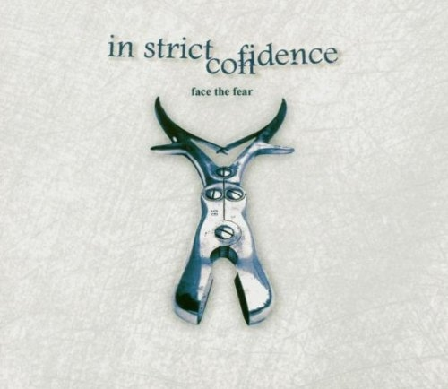 In Strict Confidence Face the Fear cover art