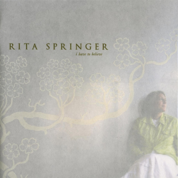 Rita Springer I Have to Believe cover art