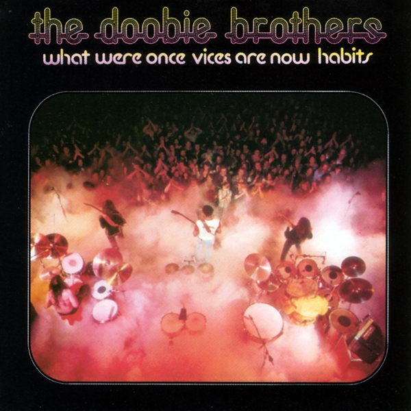 The Doobie Brothers What Were Once Vices Are Now Habits cover art