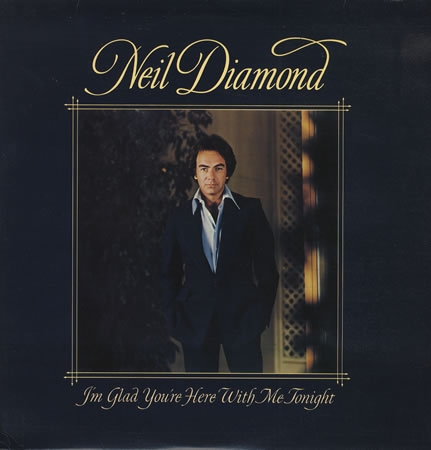 Neil Diamond I'm Glad You're Here With Me Tonight cover art
