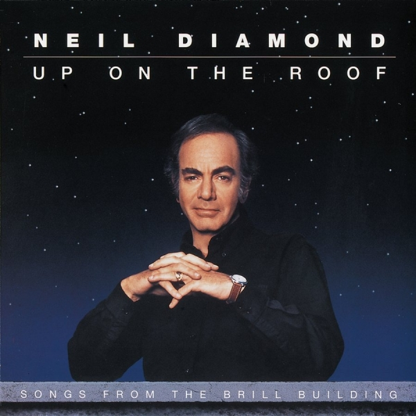 Neil Diamond Up on the Roof: Songs From the Brill Building cover art