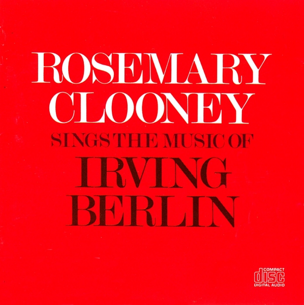 Rosemary Clooney Rosemary Clooney Sings the Music of Irving Berlin cover art