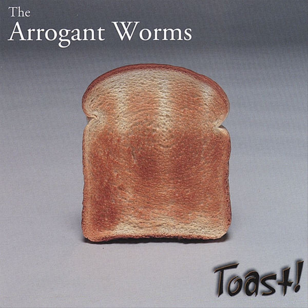 The Arrogant Worms Toast! cover art