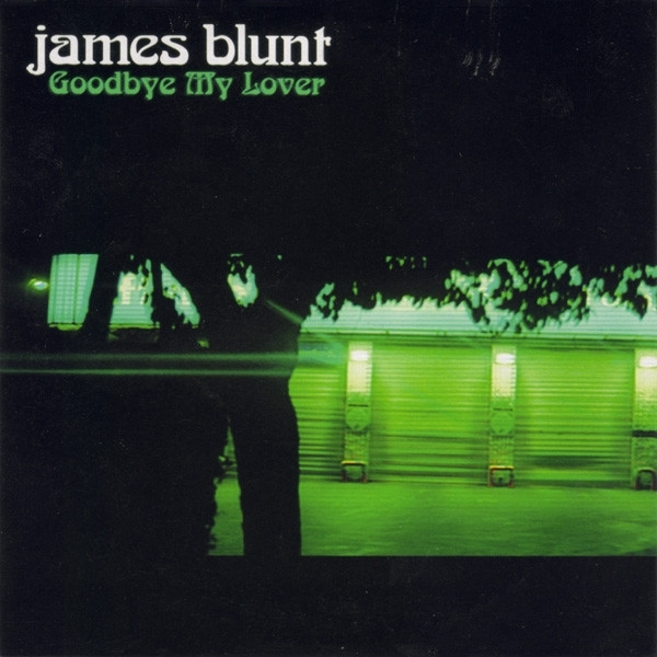 James Blunt Goodbye My Lover Cover Art