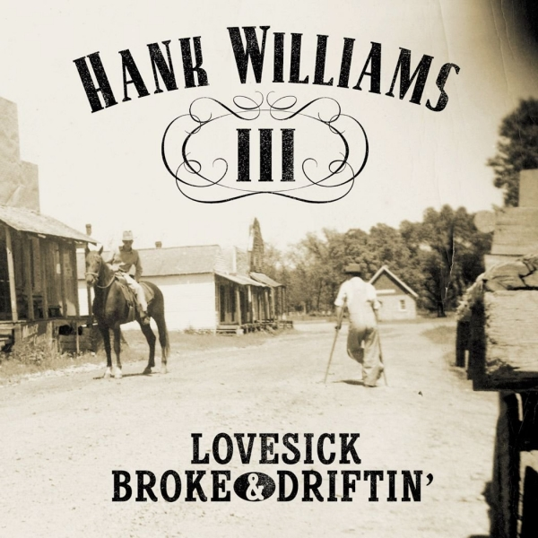 Hank Williams III Lovesick, Broke & Driftin' cover art