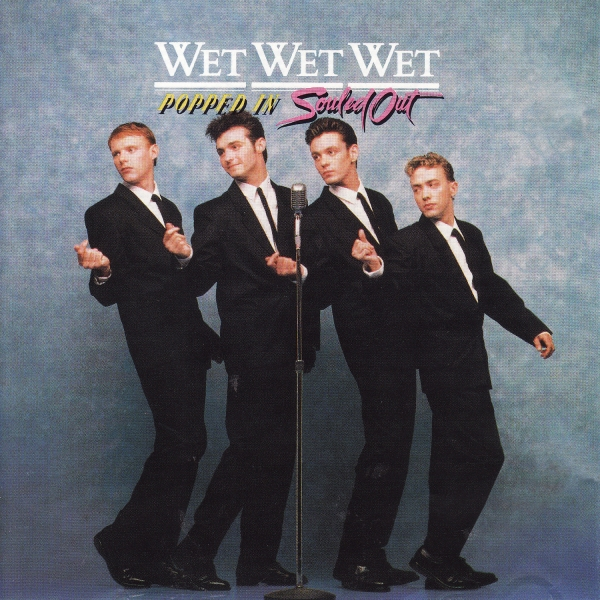 Wet Wet Wet Popped In Souled Out cover art