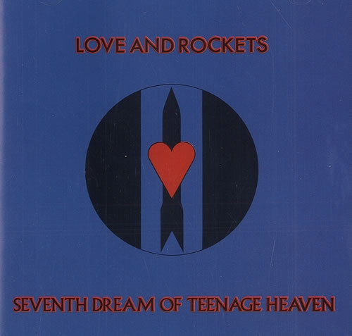 Love and Rockets Seventh Dream of Teenage Heaven cover art