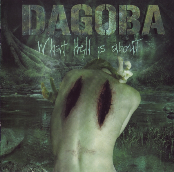 Dagoba What Hell Is About cover art