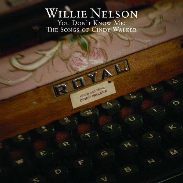 Willie Nelson You Don't Know Me: The Songs of Cindy Walker cover art