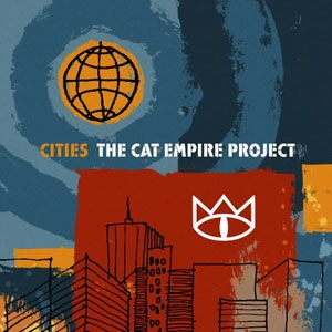 The Cat Empire Cities: The Cat Empire Project cover art