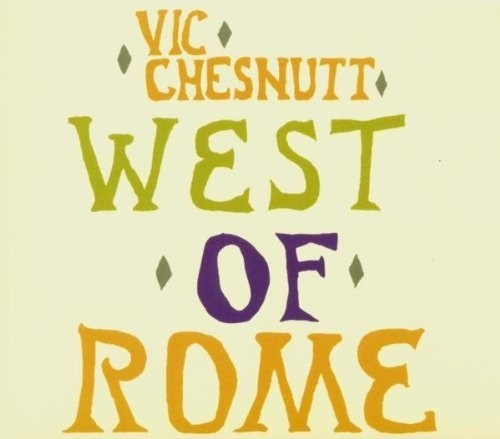 Vic Chesnutt West of Rome Cover Art