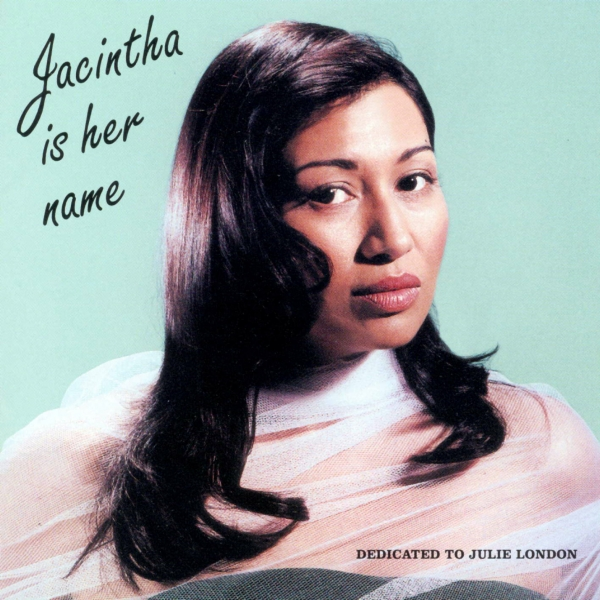 Jacintha Jacintha Is Her Name – Dedicated to Julie London cover art